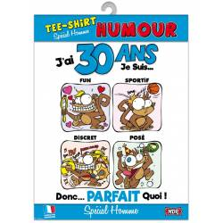 Tee-shirt humour - 30 ans homme