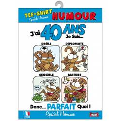 Tee-shirt humour - 40 ans homme