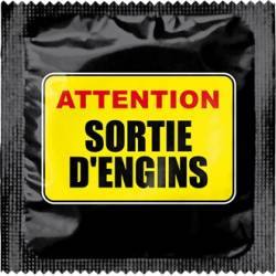 Préservatif Attention sortie d'engins