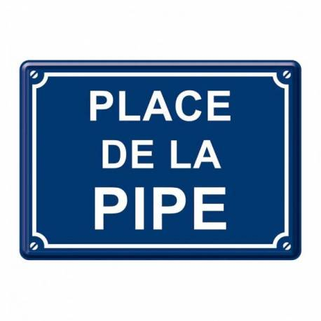 "Plaque de rue ""Place de la pipe"""
