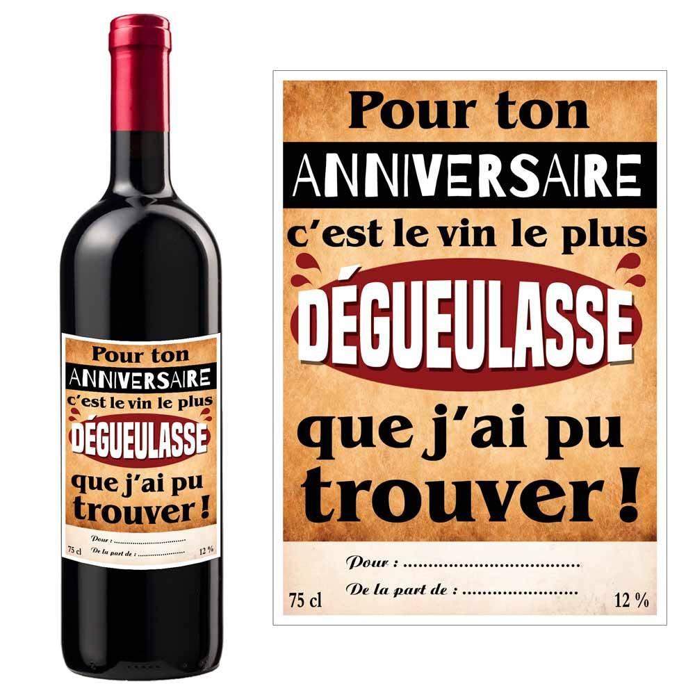 Bouteille De Vin Humoristique Pour Ton Anniversaire C Est Le Vin Le Plus Dégueulasse