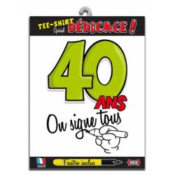 Tee-shirt anniversaire 40 ans - on signe tous